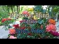 If love Is Blind Lyrics - Tiffany