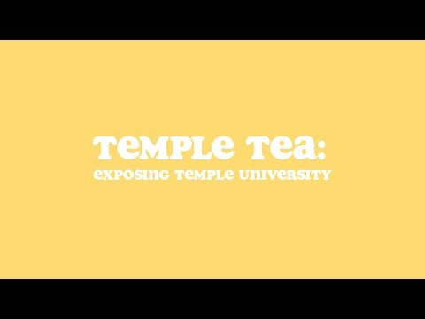 Temple Tea: Exposing Temple University (what they didn't tell you during orientation)