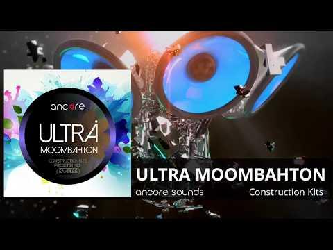 """ULTRA MOOMBAHTON"" Samples, Presets, MIDI | Ancore Sounds"