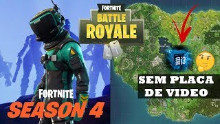 Rodando FORTNITE ( sem placa de Vídeo ) é FAKE ?