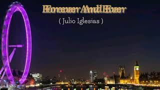 Forever And Ever (Julio Iglesias) - With Lyrics