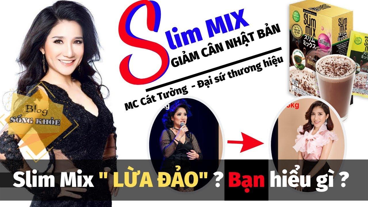 Slim mix giảm cân LỪA ĐẢO ? Giảm cân Slim mix có thực sự tốt không, công dụng và thành phần ?