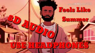 Feels Like Summer - Childish Gambino | 8D AUDIO 🎧