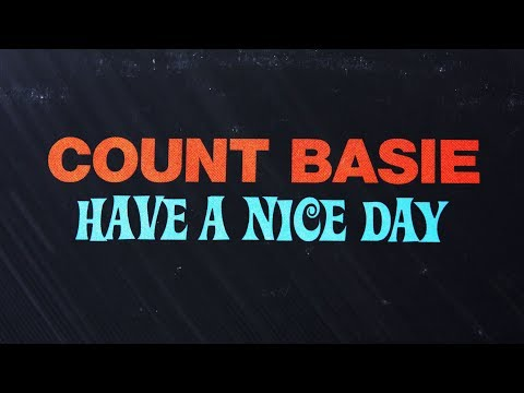 Count Basie - Have A Nice Day (full album)