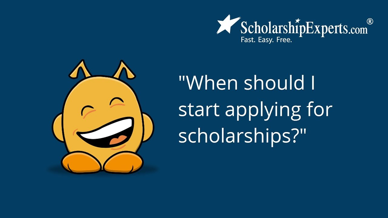 When should I apply for scholarships?