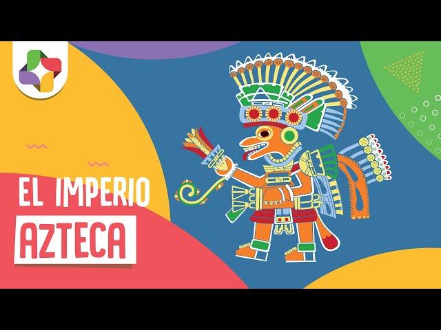 Civilización Azteca - Historia - Educatina