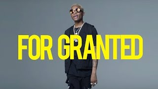"""For Granted"" - Dancehall x Afrobeat x Wizkid Type Beat 