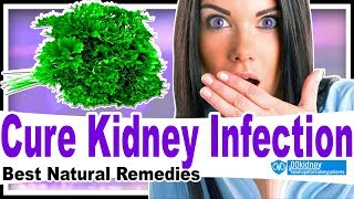 How to Cure Kidney Infection and Uti Fast Using Natural Remedies
