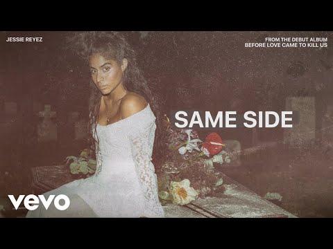 Jessie Reyez - SAME SIDE (Audio)