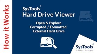 SysTools Hard Drive Viewer - Open and Explore Corrupted / Formatted / External Hard Drive For Free