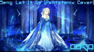Nightcore Let It Go (Pentatonix Cover) {Request}