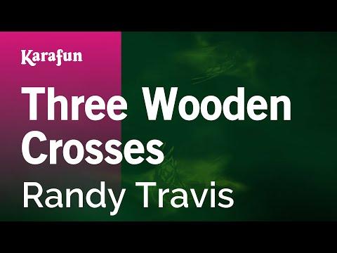 Karaoke Three Wooden Crosses - Randy Travis *