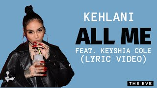 Kehlani - All Me (Lyric Video) (feat. Keyshia Cole)