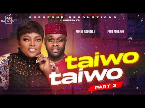 Download Flashback  Movie:  TAIWO TAIWO part 1 (3)   Yoruba Nollywood Movie