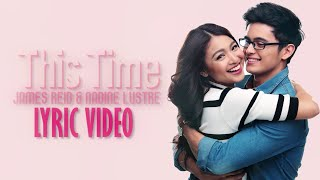 Repeat youtube video This Time [Official Lyric Video] James Reid & Nadine Lustre