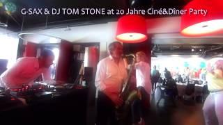 G-SAX & DJ TOM STONE at 20 Jahre Ciné&Dîner Party(, 2015-05-02T16:55:18.000Z)