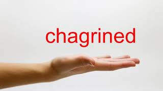 How to Pronounce chagrined - American English