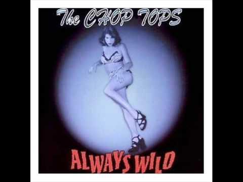 Download The Chop Tops - Let 'er Go
