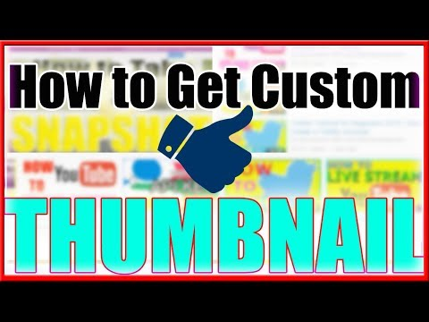 How To Enable & Get Custom Thumbnails On Youtube 2018