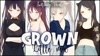 ◤Nightcore◢ ↬ Grown [Switching vocals | Little Mix]