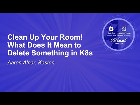 Clean Up Your Room! What Does It Mean to Delete Something in K8s - Aaron Alpar, Kasten