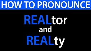 How to Pronounce Realtor and Realty - SAY IT!