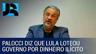 Palocci diz que Lula loteou governo para arrecadar dinheiro ilícito para campanhas