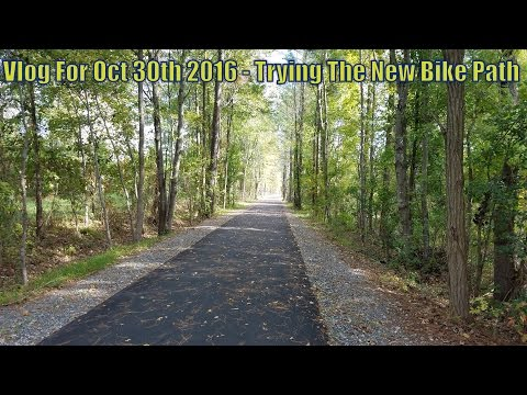 Vlog For Oct 30th 2016 - Trying The New Bike Path