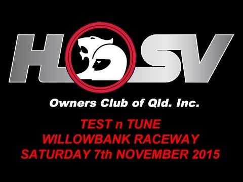 HSVOC - Test n Tune - Willowbank Raceway - Saturday 7th November 2015