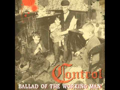 Control - Ballad Of The Working Man (Full Album)