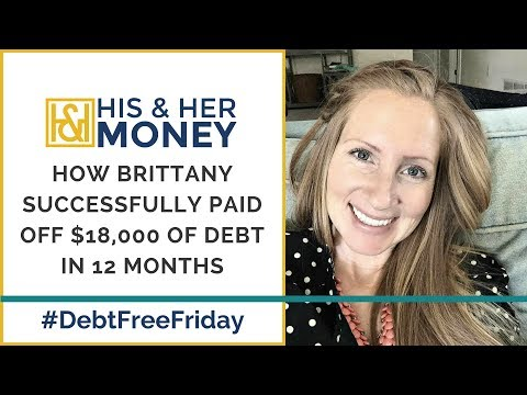 How Brittany Successfully Paid Off $18,000 of Debt in 12 Months