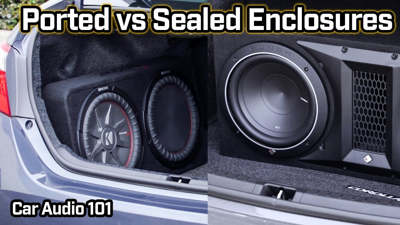 ported enclosure vs sealed enclosure - car audio 101