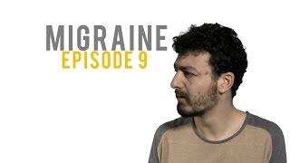 MIGRAINE   Episode 9   Bill Portes