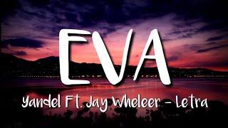 Yandel Ft. Jay Whęeler - Eva (LETRA)
