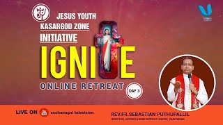 Jesus Youth IGNITE online Retreat Day 3 Fr. Sebastian Puthuppallil