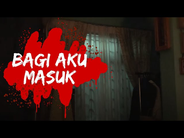 Bagi Aku Masuk   POV Horror short film