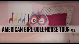 AMERICAN GIRL DOLL HOUSE TOUR 2016