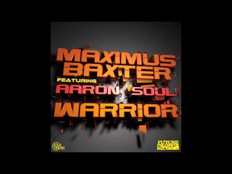 Maximus Baxter ft Aaron Soul - Warrior (CLSM Remix)