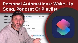 Using Personal Automations To Play a Wake-Up Song, Podcast Or Playlist screenshot 1