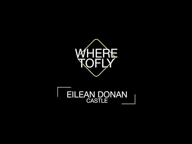 Where to Fly: Eilean Donan Castle