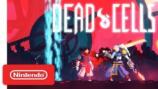 Dead Cells Announcement Trailer - Nintendo Switch