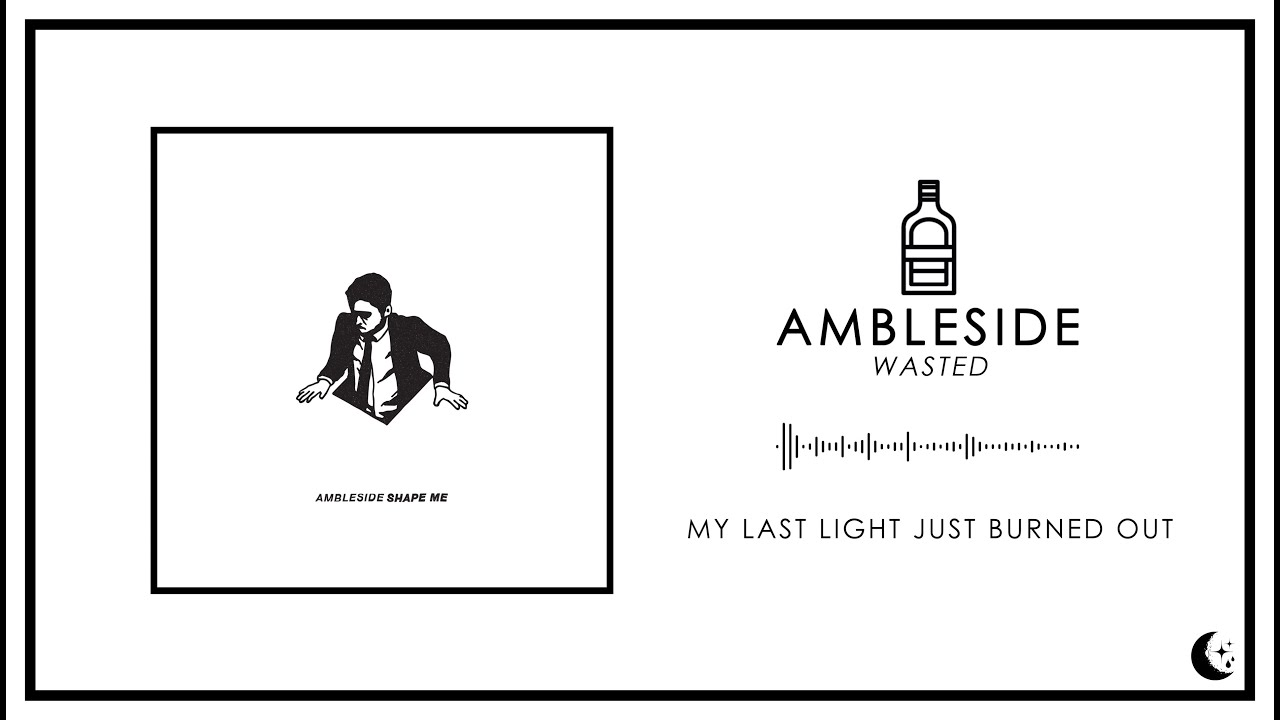 ambleside wasted official lyric video ambleside wasted official lyric video