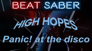 High Hopes by 'Panic! At The Disco' - Beat Saber [1080p60fps] [user map]