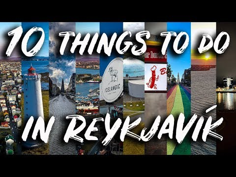 10 THINGS TO DO IN REYKJAVIK -  Iceland Places to Visit (Iceland Tips)