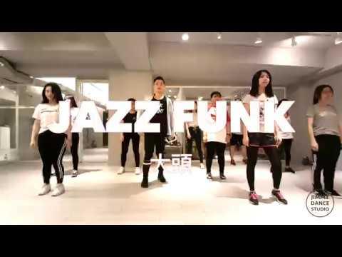 20180516 Jazz funk choreographer by 大頭/Jimmy dance studio