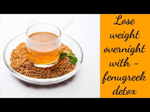 Reduce weight overnight with this drop a size fenugreek detox drink.