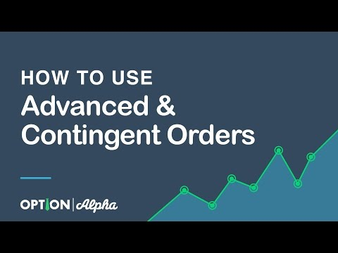 How to Use Advanced & Contingent Orders