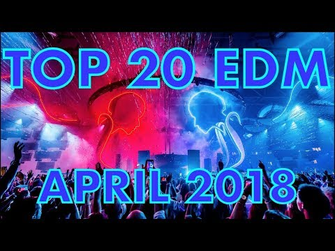 Top 20 EDM Songs of April 2018 (Week of Apr. 21)