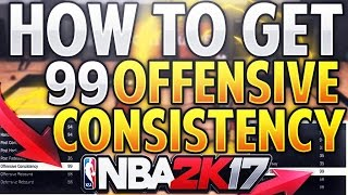 NBA 2K17 HOW TO GET 99 OFFENSIVE CONSISTENCY! SHOOT LIKE A GOD AFTER PATCH 7! 99 OVR ATTRIBUTES!