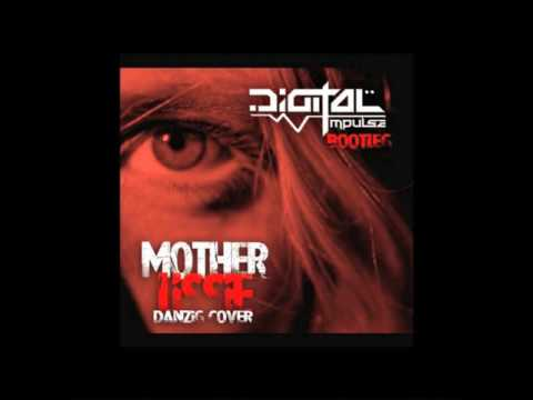 Official - Lissie Danzig - Mother (Digital Impulse Bootleg) *FREE DOWNLOAD